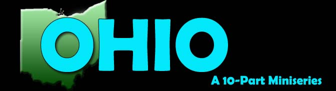 Ohio: A 10-Part Miniseries - COMING SOON